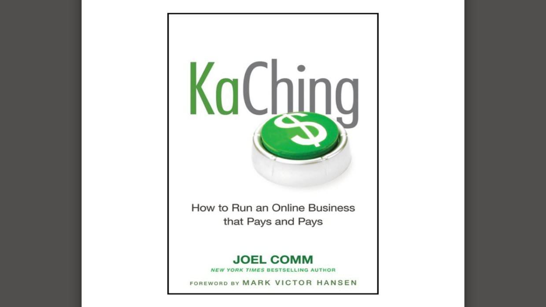 Ka Ching by Joel Comm