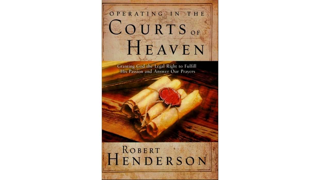 Operating in the Courts of Heaven, Robert Henderson